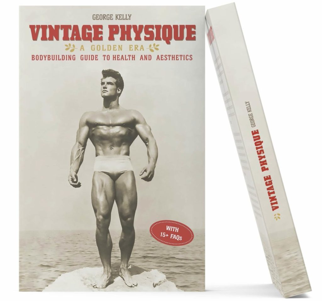 Vintage Physique A Golden Era Bodybuilding Guide to Health and Aesthetics