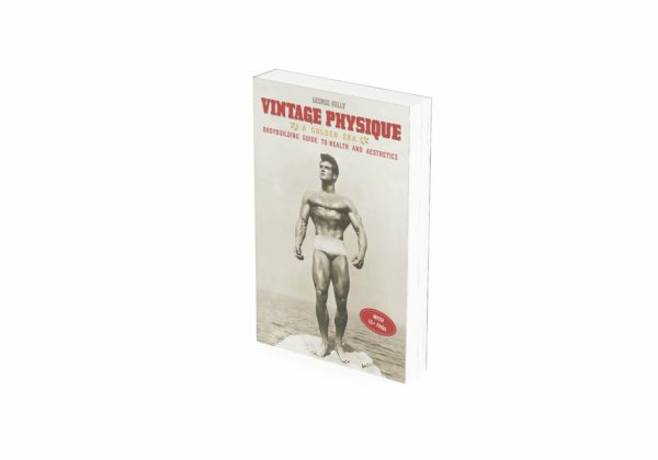 Vintage Physique A Golden Era Bodybuilding Guide to Health and Aesthetics 3